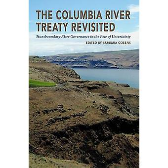 Transboundary River Governance in the Face of Uncertainty - the Columb