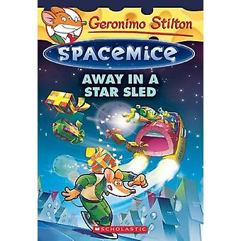 Away in a Star Sled by Geronimo Stilton - 9781338032864 Book