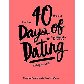40 Days of Dating - An Experiment by Jessica Walsh - Timothy Goodman -