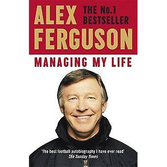 Mein Leben - meine Autobiografie von Alex Ferguson - 9781473657618 B