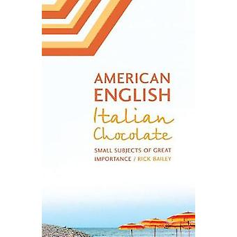American English - Italian Chocolate - Small Subjects of Great Importa