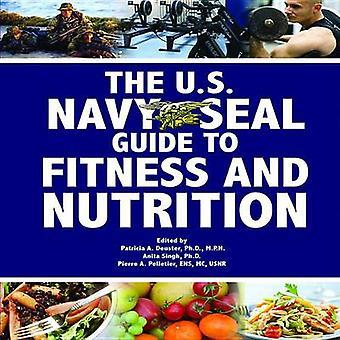Den amerikanske Navy Seal guiden til Fitness og ernæring av Patricia A Deust