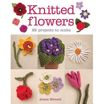 Fleurs tricotées - 22 projets à faire par Alison Howard - 9781784942427
