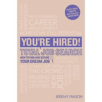 You're Hired! Total Job Search - CVs - Interview Questions & Answers -