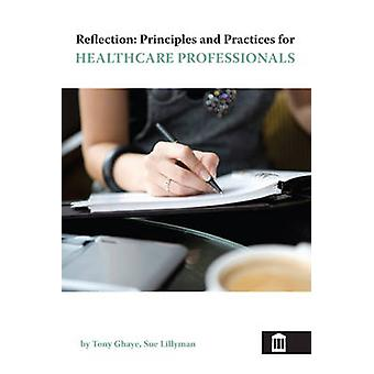 Reflection - Principles and Practice for Healthcare Professionals (2nd