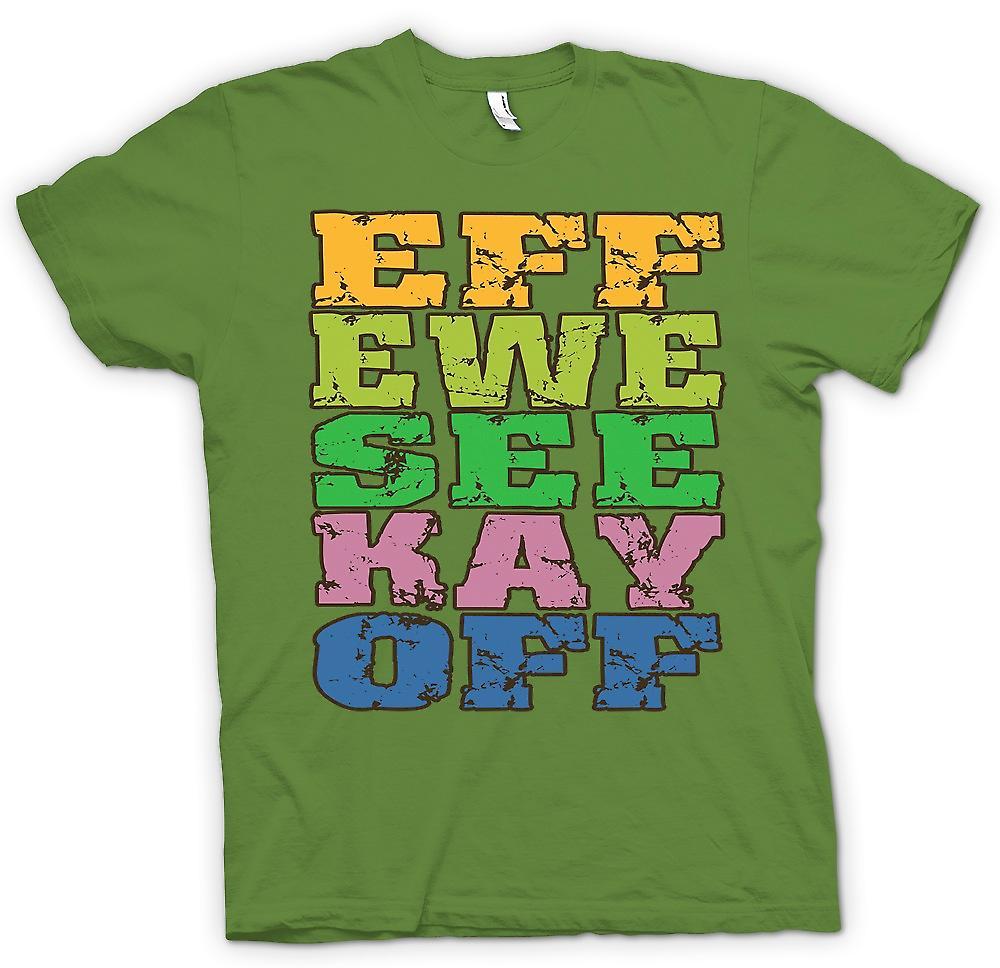 Mens T-shirt - Eff Ewe See Kay Off - Funny Crude