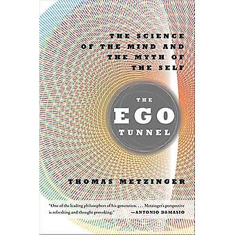 The Ego Tunnel - The Science of the Mind and the Myth of the Self (Fir