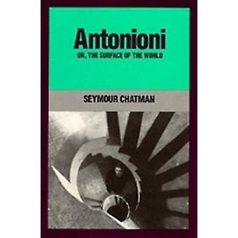 Antonioni- eller overflaten av verden av Seymour Benjamin Chatman-