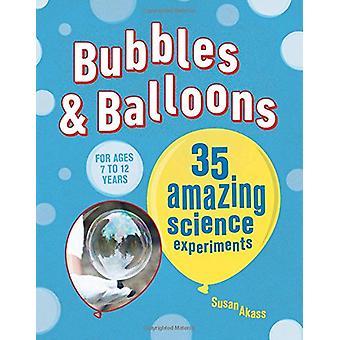 Bulles & ballons - 35 étonnantes expériences scientifiques par Susan Akass - 9