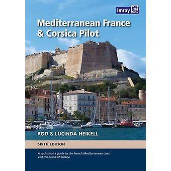 Mediterranean France and Corsica Pilot - A guide to the French Mediter