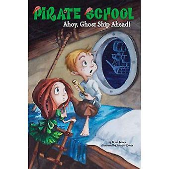 Ahoy, Ghost Ship Ahead! (Pirate School)