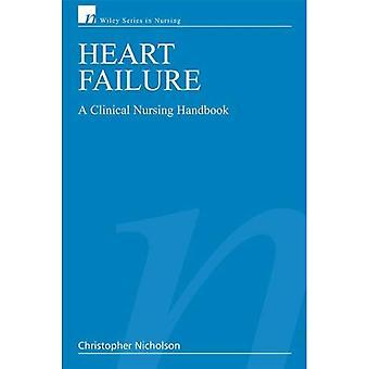 Heart Failure: A Clinical Nursing Handbook (Wiley Series in Nursing)