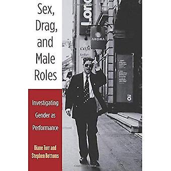Sexe, drague et rôles masculins: enquête sur le sexe comme Performance