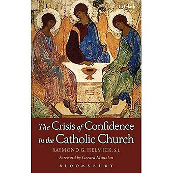 The Crisis of Confidence in the Catholic Church (Ecclesiological Investigations)