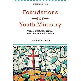 Grunden för Youth Ministeriet: teologiska engagemang med tonåring liv och kultur