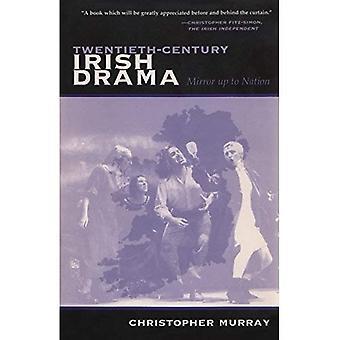 Twentieth Century Irish Drama: Mirror Up to a Nation (Irish Studies): Mirror Up to a Nation (Irish Studies)