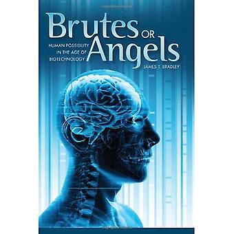 Brutes or Angels