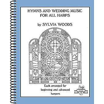 Canti e la musica di nozze per tutte le arpe: ciascuno ha organizzato per inizio e avanzate Harpers (Sylvia Woods Harp multilivello libri)