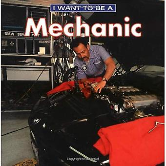 I Want to Be a Mechanic (I Want to Be (Firefly Paperback))