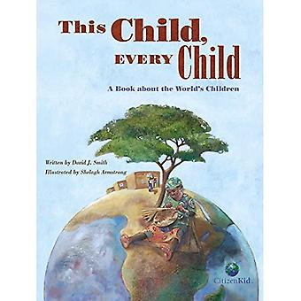 This Child, Every Child: A Book About the Worlds Children
