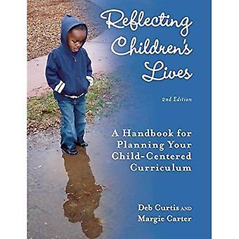 Reflétant la vie des enfants: un guide pour la planification de votre programme d'études axé sur l'enfant