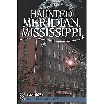 Haunted-Meridian, Mississippi