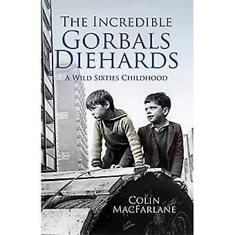 Gorbals Diehards: A Wild Sixties Childhood