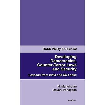 Developing Democracies, Counter-Terror Laws & Security: Lessons from India & Sri Lanka (Rcss Policy Studies 52)