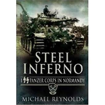 Stahl-Inferno: i. Panzer-Korps in der Normandie