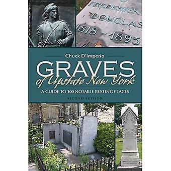 Groby Upstate Nowy Jork: Przewodnik po 100 miejsc znaczących odpoczynku (seria stan Nowy Jork)
