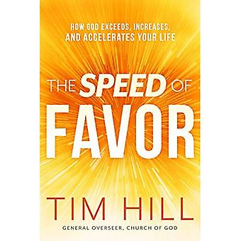 The Speed of Favor: How God Exceeds, Increases, and� Accelerates Your Life