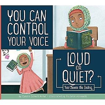 You Can Control Your Voice: Loud or Quiet? (Making Good Choices)