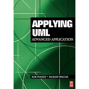 Applying UML Advanced Application by Pooley & Rob