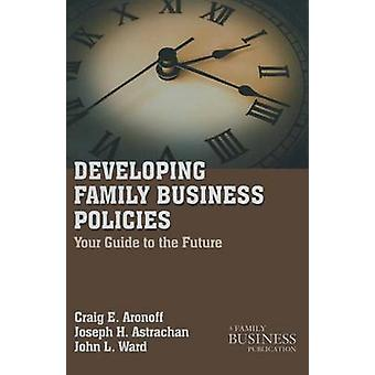 Developing Family Business Policies  Your Guide to the Future by Aronoff & C.