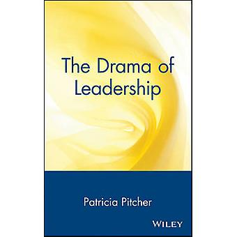 The Drama of Leadership by Pitcher & Patricia