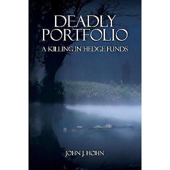 Dodelijke Portfolio A Killing in Hedge Funds door Hohn & John Joseph