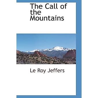 The Call of the Mountains by Jeffers & Le Roy