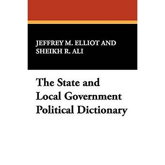 The State and Local Government Political Dictionary by Elliot & Jeffrey M.