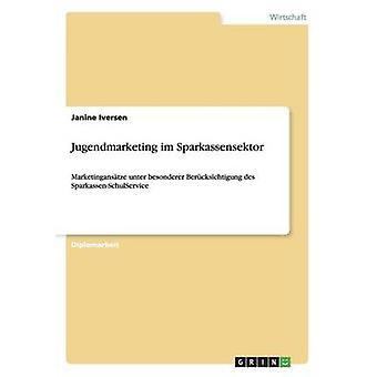 Jugendmarketing im Sparkassensektor par Iversen & Janine