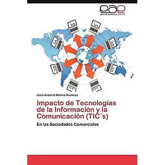 Impacto de Tecnologias de La Informacion y La Comunicacion Tics by Molina Ram Rez & Jos Antonio