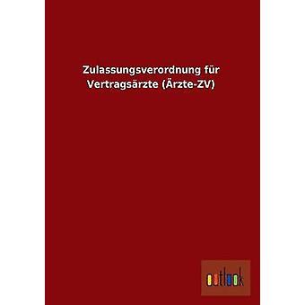 Zulassungsverordnung Fur Vertragsarzte ArzteZv da Outlook Verlag