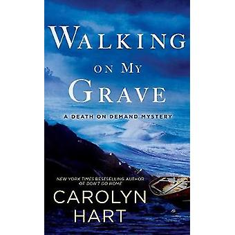 Walking on My Grave by Carolyn Hart - 9780451488558 Book