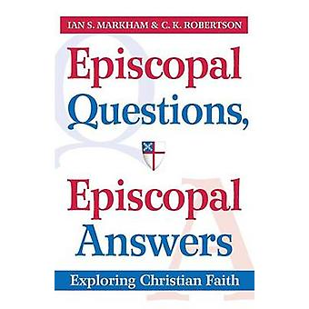 Episcopal Questions - Episcopal Answers - Exploring Christian Faith by
