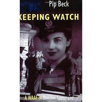 Keeping Watch - A WAAF in Bomber Command (New edition) by Pip Beck - 9