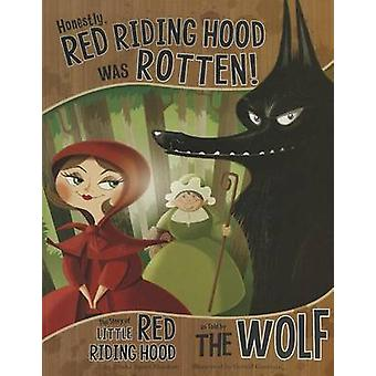 Honestly - Red Riding Hood Was Rotten! - The Story of Little Red Ridin