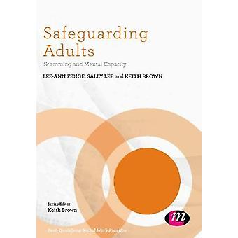 Safeguarding Adults - Scamming and Mental Capacity by Lee-Ann Fenge -