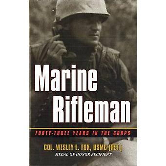 Marine Rifleman - Forty-Three Years in the Corps by Wesley L. Fox - 97