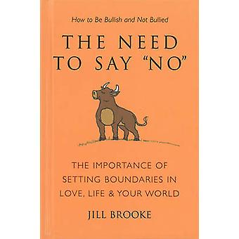 The Need to Say No - How to be Bullish without Being Bulldozed by Jill