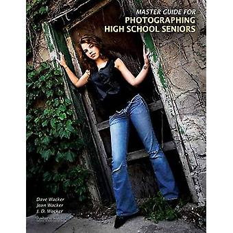 Master Guide for Photographing High School Seniors by Dave Wacker - 9
