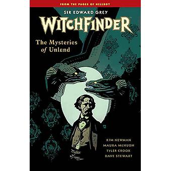 Witchfinder Volume 3 The Mysteries of Unland by Mike Mignola - Kim Ne